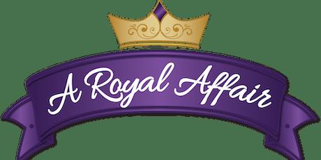"2019 Celebration of Life ""A Royal Affair""  tickets"