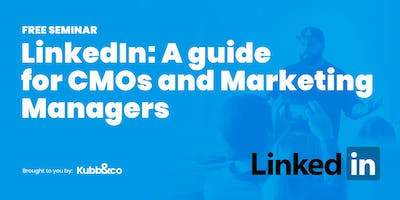 LinkedIn Strategy: A guide for CMOs and Marketing Managers