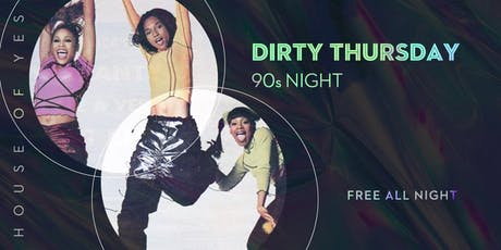 DIRTY THURSDAY: 90s Night tickets