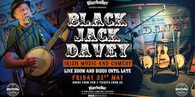 Black Jack Davey Irish music and durty comedy