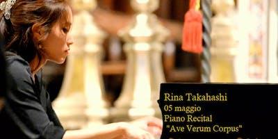 """RINA TAKAHASHI PIANO RECITAL  """" Ave Verum Corpus"""""""
