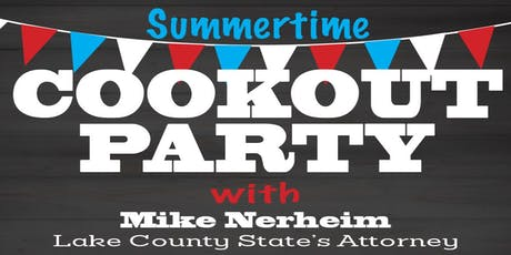 Summertime Cookout Party with Mike Nerheim, Lake County State's Attorney tickets