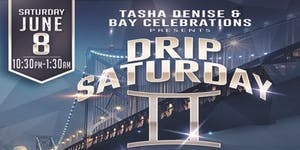 ***DRIP SATURDAY'S CRUISE PARTY***
