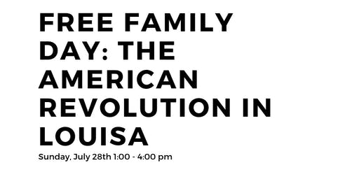Free Family Day (Louisa County Historical Society presents)