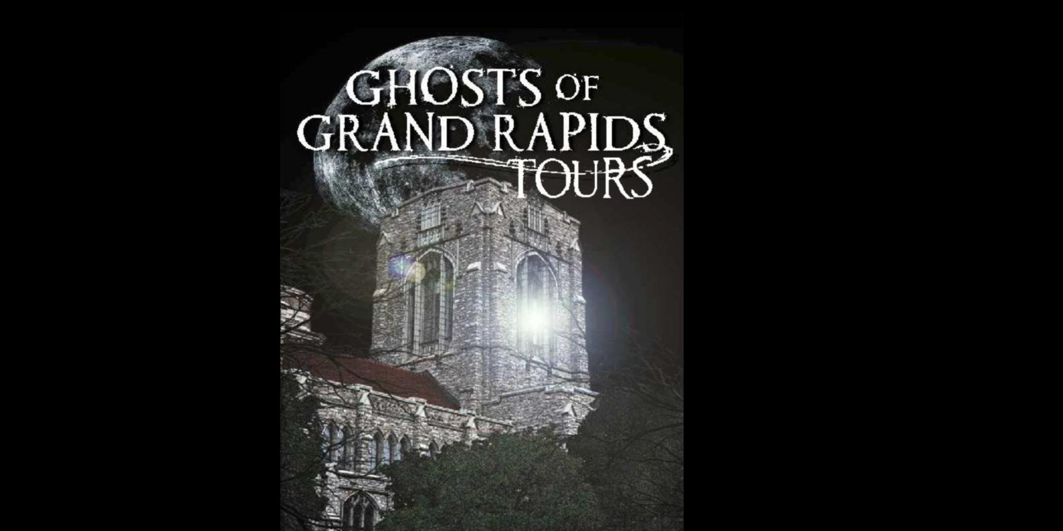 Ghosts of Grand Rapids - Downtown West - Historic Ghost Walking Tour banner