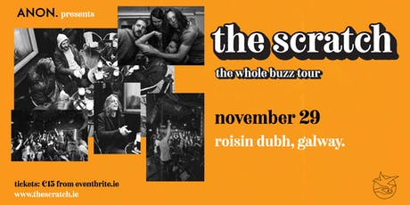 The Scratch [Live in the Roisin Dubh - changed to Upstairs!!] tickets