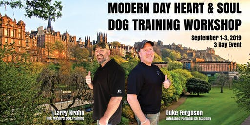 Modern Day Heart & Soul Dog Training Workshop - Larry Krohn and Duke Ferguson / Scotland