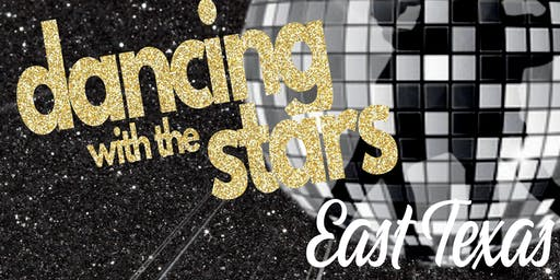 Dancing With the Stars, East Texas -General Admission Tickets