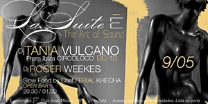 La Suite E apresenta DJ Tania Vulcano - 09.05
