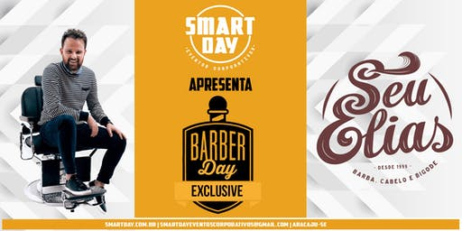 Barber Day Exclusive com Seu Elias - Aracaju-SE