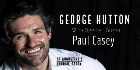 George Hutton & Special Guest Paul Casey tickets