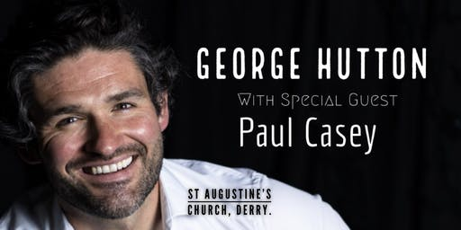George Hutton & Special Guest Paul Casey
