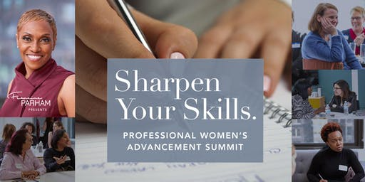 Sharpen Your Skills. Professional Women's Advancement Summit-Charlotte, NC