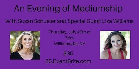 An Evening of Mediumship with Susan Schueler and Guest Medium Lisa Williams tickets