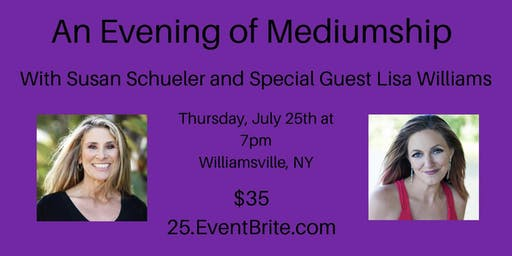 An Evening of Mediumship with Susan Schueler and Guest Medium Lisa Williams