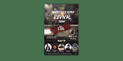 Deep sticks remix Revival show
