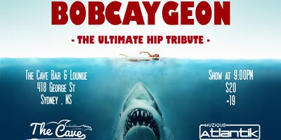 BOBCAYGEON - The Ultimate Hip Tribute at The Cave Bar and Lounge