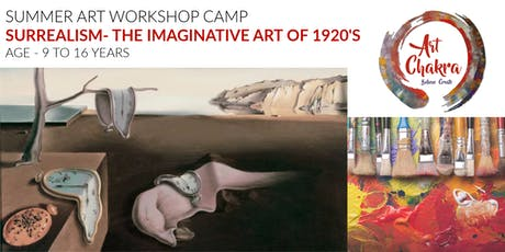 SUMMER ART WORKSHOP CAMP- SURREALISM THE IMAGINATIVE ART (AGE 9 TO 16) tickets