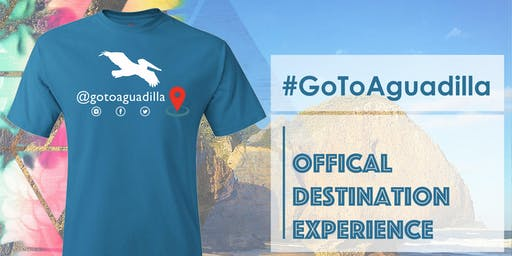 #GoToAguadilla Official Destination Experience