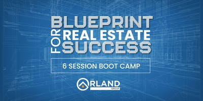 Blueprint For Real Estate Success - ONLINE BOOT CAMP