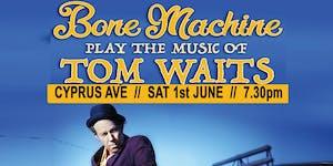 Bone Machine - TOM WAITS tribute