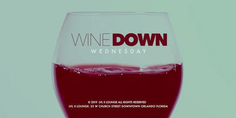 WINE DOWN WEDNESDAY LVL II LOUNGE tickets