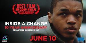 """Inside A Change"" 10 Year Anniversary Movie Screening"