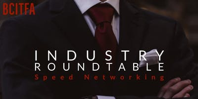 The Industry Speed Networking Roundtable