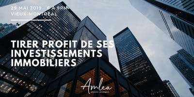 Tirer profit des ses investissements immobiliers: conférence + networking