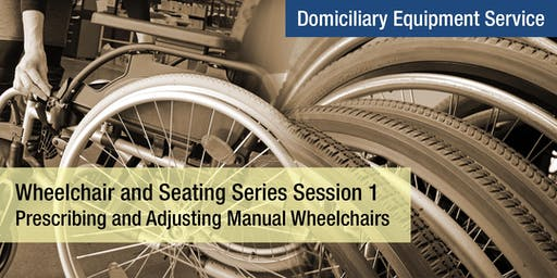 Wheelchair and Seating Series Session 1: Prescribing and Adjusting Manual Wheelchairs