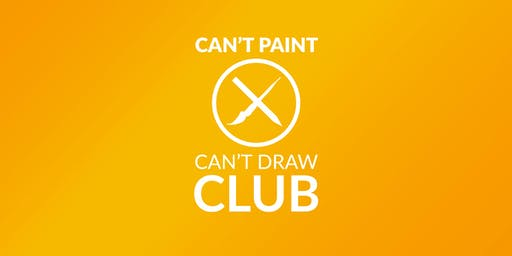 CAN'T PAINT CAN'T DRAW CLUB