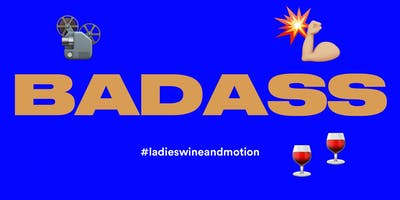 Ladies, Wine & Motion – BADASS