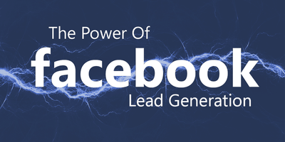 Lead Generation- The Power of Facebook: Turn Your Fans into Profits!
