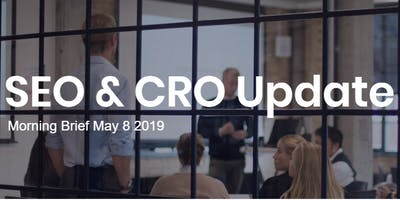 SEO/CRO update - Morning Brief