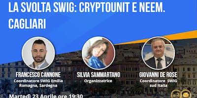 La svolta SWIG: CryptoUnit e Neem. Cagliari.