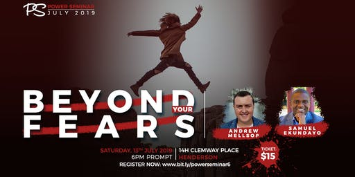 POWER SEMINAR 6 - Beyond Your Fears