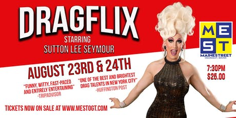 Sutton Lee Seymour - Dragflix! tickets