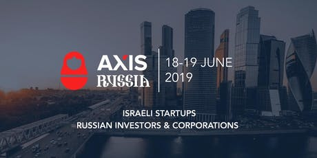 Axis Russia: Innovation Bridge - Israel to Russia tickets