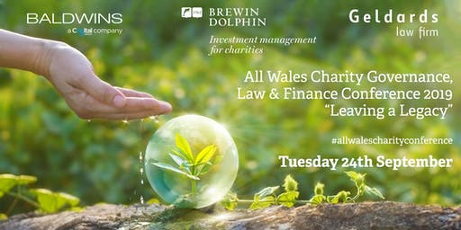 "All Wales Charity Governance, Law & Finance Conference 2019 - ""Leaving a Legacy"""