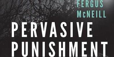 Pervasive Punishment: Making Sense of Mass Supervision... Professor Fergus McNeill discusses his recent book