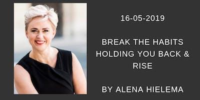 Break the Habits Holding You Back & Rise