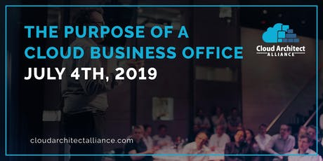 The Purpose of a Cloud Business Office - July 4th of 2019 tickets