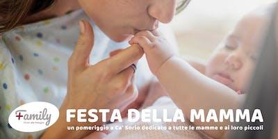 FESTA DELLA MAMMA Family+ al Centro per la Famiglia Ca' Sorio