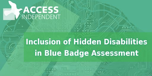 Adapting Blue Badge eligibility assessment to include Hidden Disabilities