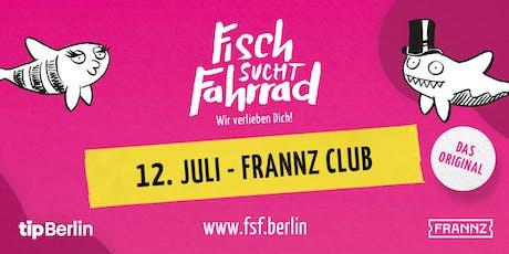 Fisch sucht Fahrrad-Party in Berlin - Juli 2019 Tickets