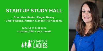 Startup Study Hall with Megan Bearry