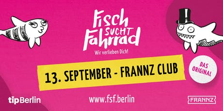 Fisch sucht Fahrrad-Party in Berlin - September 2019 Tickets