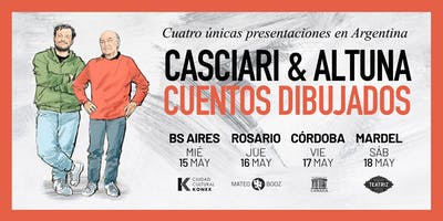 «Cuentos dibujados», Casciari & Altuna ? SÁB 18 MAY ? Mar del Plata