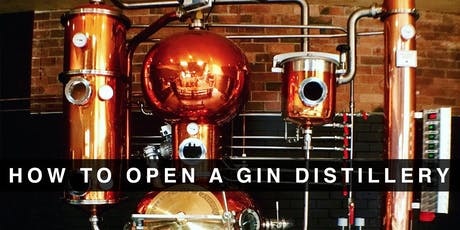 'How To Open A Gin Distillery' Workshop tickets