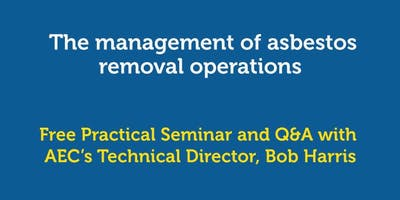 The management of asbestos removal operations - practical seminar